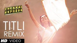 Titli (Remix) Full Song   Chennai Express   Shahrukh Khan, Deepika Padukone
