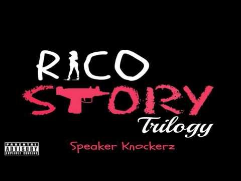 Speaker Knockerz - Rico Story (Trilogy)