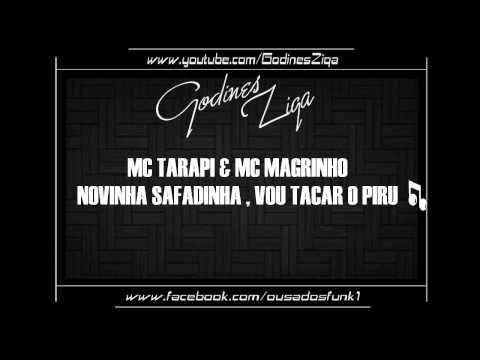 Baixar MC TARAPI & MC MAGRINHO - NOVINHA SAFADINHA , VOU TACAR O PIRU [ DJ KOKADAH ]