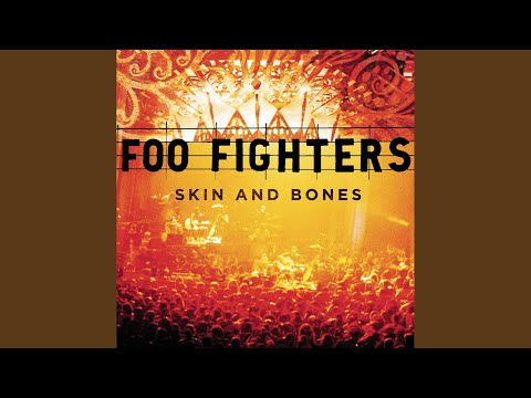 Skin And Bones (Live at the Pantages Theatre, Los Angeles, CA - August 2006)