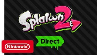 Splatoon 2 Direct - Everything You Need to Know!