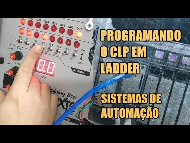 PROGRAMANDO O CLP EM LADDER | Sistemas de Automação #005
