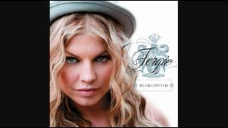 Fergie - Big Girls Don't Cry (Audio)