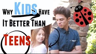 Why Kids Have it Better Than Teenagers   Brent Rivera