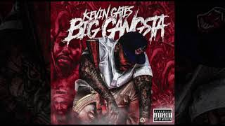 Kevin Gates - Big Gangsta [Official Audio]