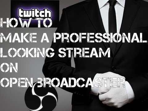 How To Make Your Stream Look Professional Using OBS