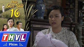THVL | Phận làm dâu - Tập 16