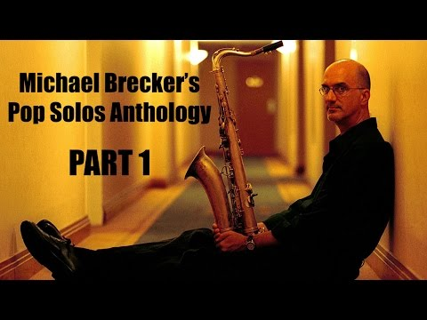 Michael Brecker's Pop Solos Anthology (Part 1)