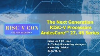 The Next Generation RISC-V Processors AndesCore™ 27, 45 Series