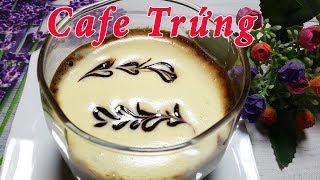 ✅Cách Làm CAFE TRỨNG của Hà Nội đơn giản bắt mắt | Món Ngon Gia Đình