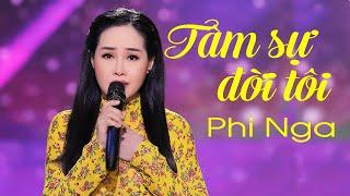 Tâm Sự Đời Tôi - Phi Nga | Official MV 4K