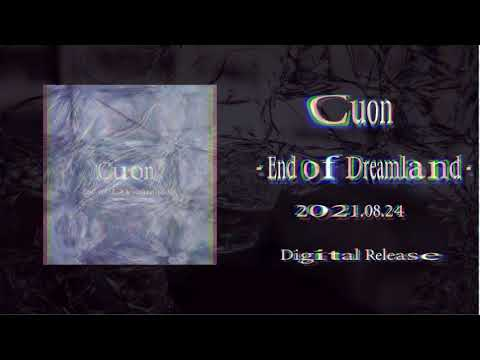 Cuon「End of Dreamland」Trailer