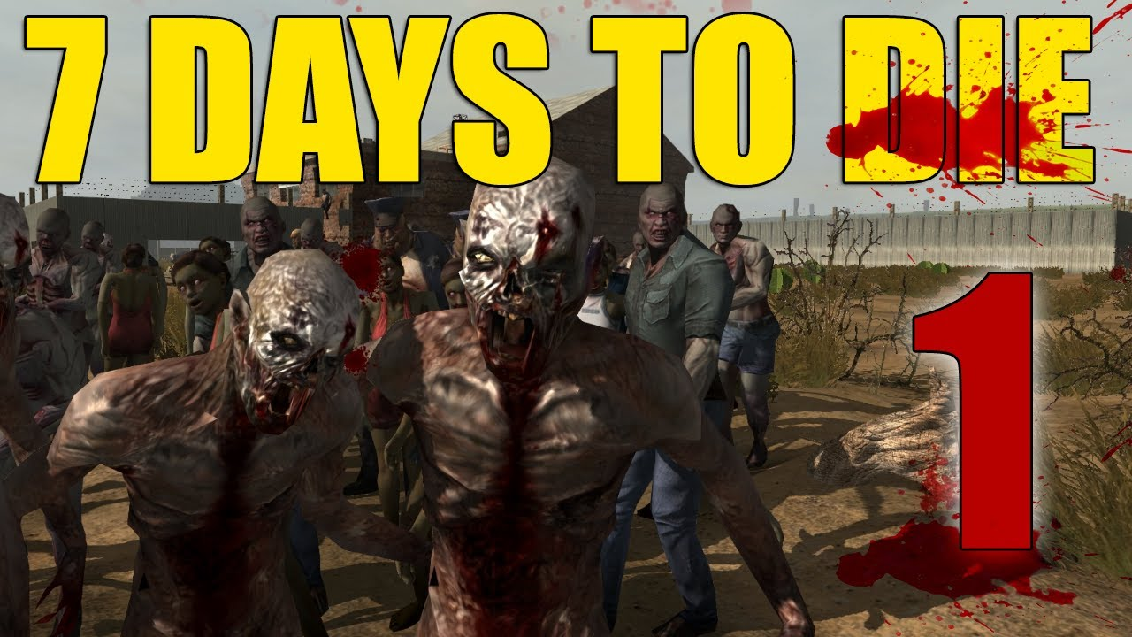 7 Days To Die Quot Survive Quot Part 1 Of 9 Youtube