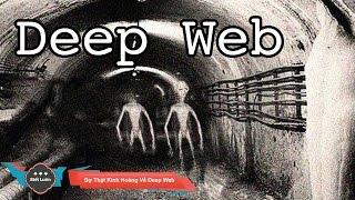 Những Bí Ẩn Kinh Hoàng Về Deep Web