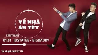 VỀ NHÀ ĂN TẾT   JUSTATEE & BIGDADDY Official Lyric Video