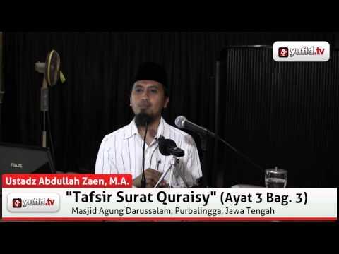 Panduan Arah Kiblat Dalam Sholat, Pengajian Tafsir Quran Surat Quraisy Ayat 3 Bagian 3