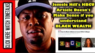 Why Jemele Hill Atlantic HBCU article Doesnt Make Sense If You Understand Black Wealth