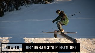 How To Jib 'Urban Style' Features