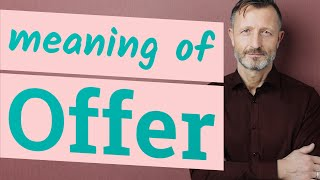 Offer | Meaning of offer
