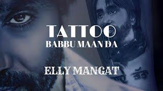 Tattoo Babbu Maan Da – Elly Mangat