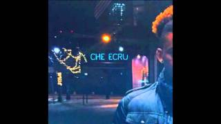 Che Ecru - You