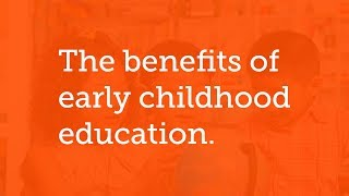 The Benefits of Early Childhood Education -