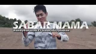 SABAR MAMA _ DANDY BARAKATI FT JENDRYR ( MUSIC VIDEO )