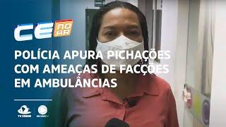 Polícia apura pichações com ameaças de facções em ambulâncias e prédios