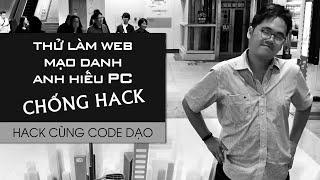 Thử làm web mạo danh anh Hiếu PC nhưng siêu khó hack - Hack cùng Code Dạo