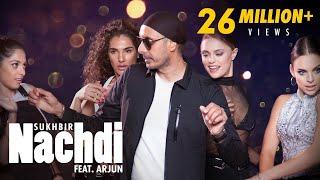 Nachdi – Sukhbir Ft Arjun Video HD