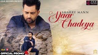 Yaar Chadeya – Teaser – Sharry Mann