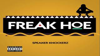 Speaker Knockerz - Freak Hoe (Official Audio)