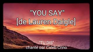 ♡YOU say♡ (Lauren Daigle)  french subtitle-avec sous titre français
