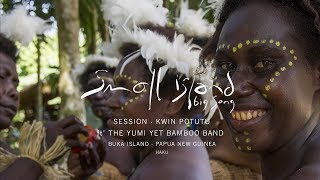 Small Island Big Song - Kwin Potutu (Small Island mix) - Small Island Big Song ft' The Yumi Yet Bamboo Band