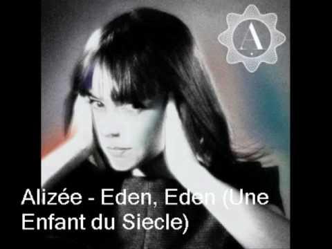 Alizée - Eden, Eden (Une Enfant du Siecle)