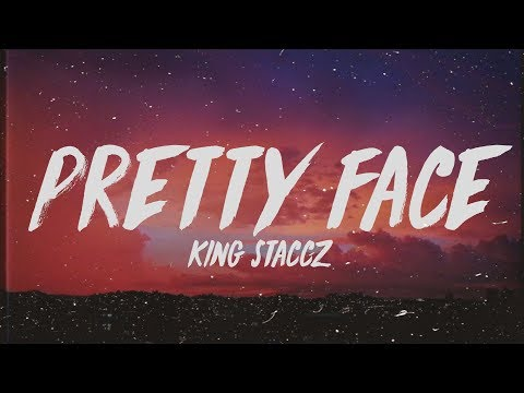 King Staccz - Pretty Face (Lyrics)