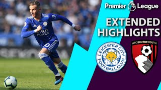 Leicester City v. Bournemouth   PREMIER LEAGUE EXTENDED HIGHLIGHTS   3/30/19   NBC Sports