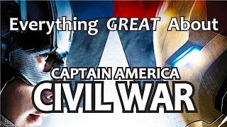 Everything GREAT About Captain America: Civil War!