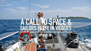A Call To Space & Sailors Party In Vieques - Ep. 58 RAN Sailing
