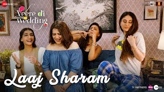 Laaj Sharam – Veere Di Wedding