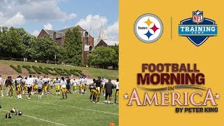 Pittsburgh Steelers Training Camp 2018: Why Peter King loves Latrobe, PA