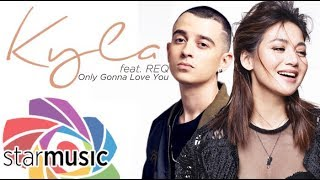Kyla - Only Gonna Love You feat. REQ (Official Lyric Video)