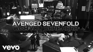 Avenged Sevenfold - Wish You Were Here