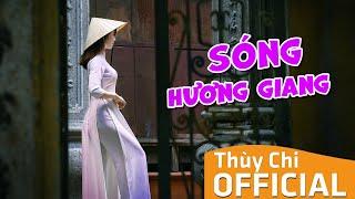 Sóng Hương Giang | Thùy Chi | Official MV Lyric