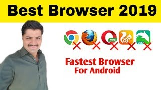 Fastest browser for Android 2019 | Best Internet browser for Android 2019