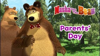 Masha And The Bear - 👨👩👧👦  PARENTS' DAY! 👨👩👧👦