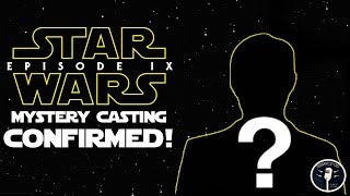 The Mystery Star Wars Episode IX Casting CONFIRMED