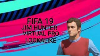 FIFA 19 JIM HUNTER (THE JOURNEY) (VIRTUAL PRO LOOKALIKE)