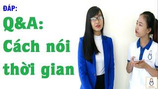[Học Tiếng Nga] Q&A 1: Cách nói thời gian -  О времени | Việt Nga