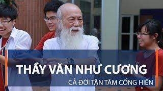 Thầy Văn Như Cương: Cả đời tận tâm cống hiến | VTC1